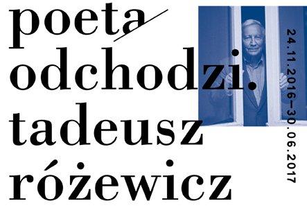 Na zdjęciu: Plakat promujący wystawę: Poeta odchodzi. Tadeusz Różewicz